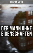 Der Mann ohne Eigenschaften (Gesamtausgabe in 3 Bänden)