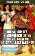 Die schönsten Kindergeschichten und Märchen mit Originalillustrationen