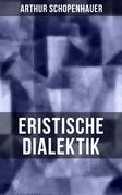 Arthur Schopenhauer: Eristische Dialektik