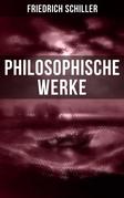 Friedrich Schiller: Philosophische Werke