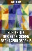 Karl Marx: Zur Kritik der Hegelschen Rechtsphilosophie