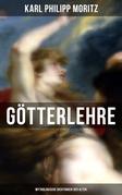 Karl Philipp Moritz: Götterlehre - Mythologische Dichtungen der Alten