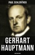 Gerhart Hauptmann: Leben und Werk