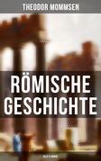 Römische Geschichte (Gesamtausgabe in 6 Bänden)