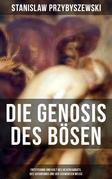 DIE GENOSIS DES BÖSEN - Entstehung und Kult des Hexensabbats, des Satanismus und der Schwarzen Messe