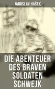 Die Abenteuer des braven Soldaten Schwejk (Komplette Ausgabe)