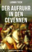 Der Aufruhr in den Cevennen: Historischer Roman von Ludwig Tieck