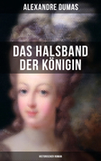 Das Halsband der Königin (Historischer Roman)