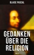 Blaise Pascal - Gedanken über die Religion (Gesamtausgabe in 2 Bänden)