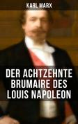 Karl Marx: Der achtzehnte Brumaire des Louis Napoleon