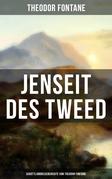 Jenseit des Tweed: Schottlandreiseberichte von Theodor Fontane