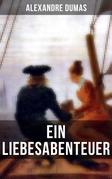 Alexandre Dumas: Ein Liebesabenteuer