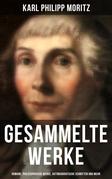 Gesammelte Werke: Romane, Philosophische Werke, Autobiografische Schriften und mehr