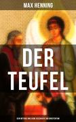 Der Teufel: Sein Mythos und seine Geschichte im Christentum