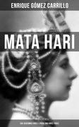 Mata Hari: Das Geheimnis ihres Lebens und ihres Todes