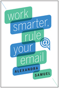 Work Smarter, Rule Your Email