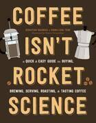 Coffee Isn't Rocket Science