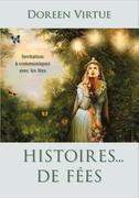 Histoires... de fées: Invitation à communiquer avec les fées