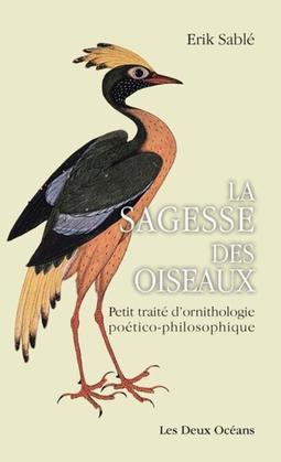 La sagesse des oiseaux: Petit traité d'ornithologie poético-philosophique