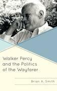 Walker Percy and the Politics of the Wayfarer