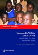 Stepping Up Skills in Urban Ghana: Snapshot of the STEP Skills Measurement Survey