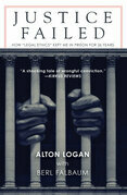 """Justice Failed: How """"Legal Ethics"""" Kept Me in Prison for 26 Years"""