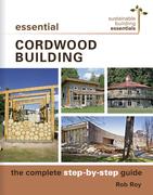 Essential Cordwood Construction