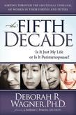 The Fifth Decade: Is It Just My Life or Is It Perimenopause