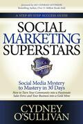 Social Marketing Superstars: Social Media Mystery to Mastery in 30 Days