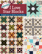 Block-Buster Quilts - I Love Star Blocks: 16 Quilts from an All-Time Favorite Block