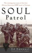 Soul Patrol: The Riveting True Story of the First African American LRRP Team in Vietnam