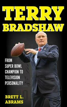 Terry Bradshaw: From Super Bowl Champion to Television Personality