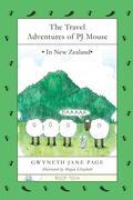 The Travel Adventures of PJ Mouse: In New Zealand