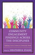 Community Engagement Findings Across the Disciplines: Applying Course Content to Community Needs