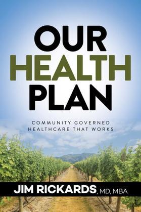 Our Health Plan: Community Governed Healthcare That Works