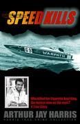 Speed Kills: Who killed the Cigarette Boat King, the fastest man on the seas?