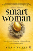Smartwoman: How to gain financial independence and create wealth