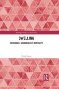 Dwelling: Heidegger, Archaeology, Mortality