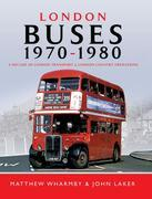 London Buses 1970-1980: A Decade of London Transport and London Country Operations