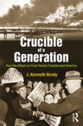 Crucible of a Generation: How the Attack on Pearl Harbor Transformed America