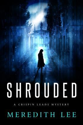 SHROUDED:  : A Crispin Leads Mystery