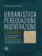 Urbanistica, Perequazione, Rigenerazione. L.R.65/2014