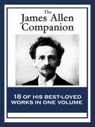 The James Allen Companion: 18 of His Best-loved Works