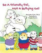 Be A Friendly Pal, Not A Bullying Gal