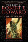 The Best of Robert E. Howard     Volume 1: Volume 1: The Shadow Kingdom