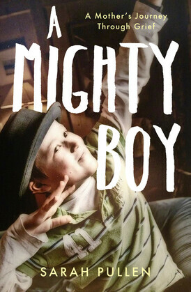 A Mighty Boy: A Mother's Journey Through Grief