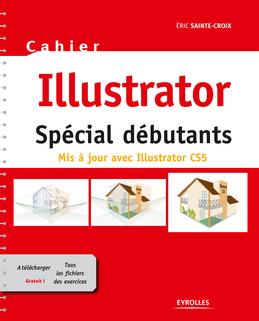 Cahier Illustrator - Spécial débutants