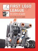 FIRST LEGO League: The Unofficial Guide