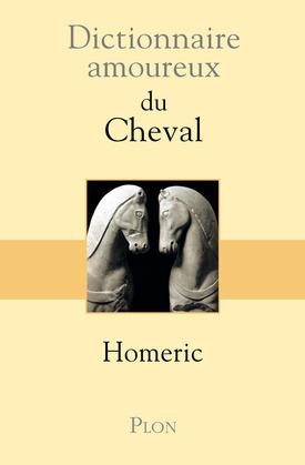 Dictionnaire amoureux du Cheval