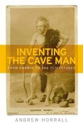 Inventing the Cave Man